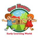 Our House Early Learning World - Child Care Canberra